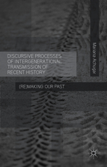 Achugar: Discursive Processes of Intergenerational Transmission of Recent History. (Re)making Our Past